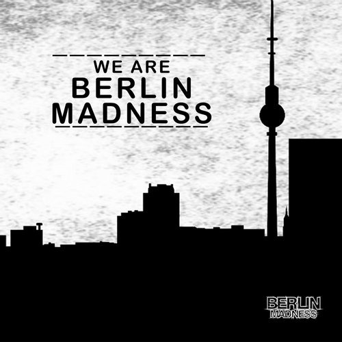 We Are Berlin Madness